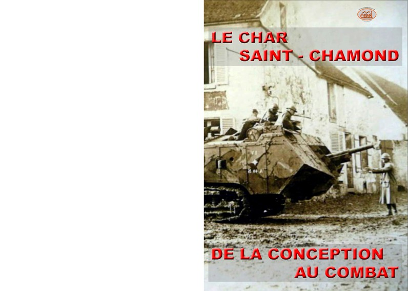 Le Char Saint-Chamond - de la Conception au Combat